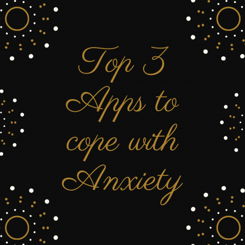 Top 3 Apps to Cope with Anxiety